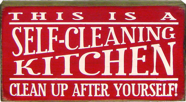 This is a self cleaning kitchen clean up after yourself - Clean up after yourself bathroom signs ...