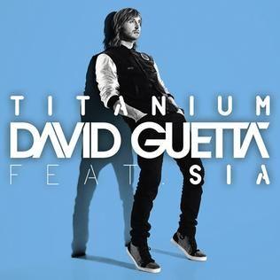 Titanium by David Guetta Feat. Sia.  I LOVE THIS SONG.