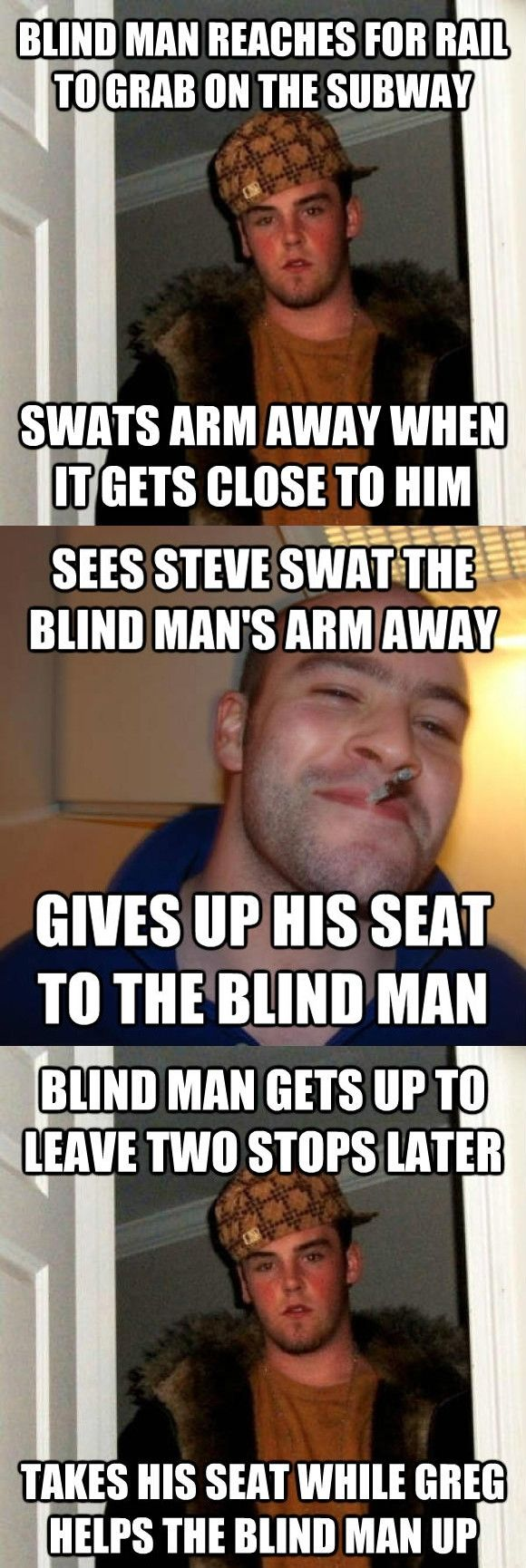 I saw Scumbag Steve and Good Guy Greg meet on the subway this evening #meme #scumbag #steve #greg #meet #subway #evening #funny #humor #comedy #lol