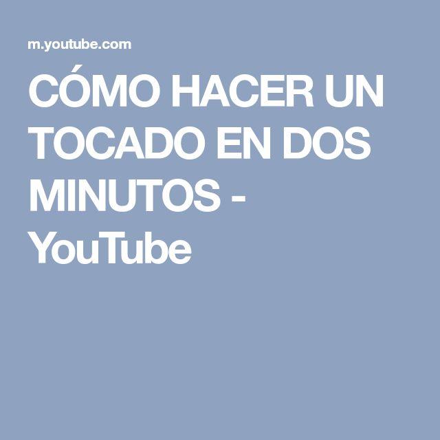 CÓMO HACER UN TOCADO EN DOS MINUTOS - YouTube