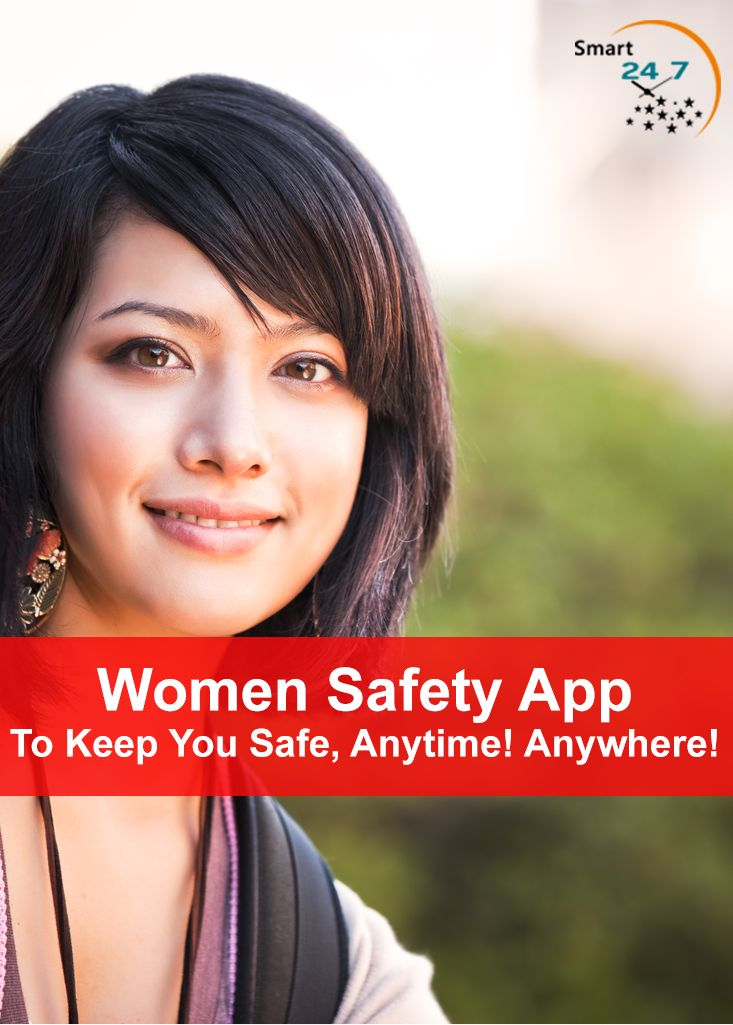 Women Safety App - To Keep You Safe, Anytime ! Anywhere !  Smart24x7 - Women Safety App provides location-based services indicating the nearest Police Station / Fire Station / Ambulance Services.   Website: http://www.smart24x7.com/safety-app/safety-app-for-women/