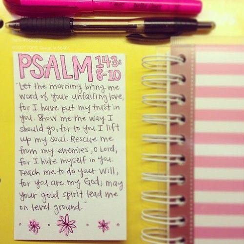 Psalm 143:8-10.