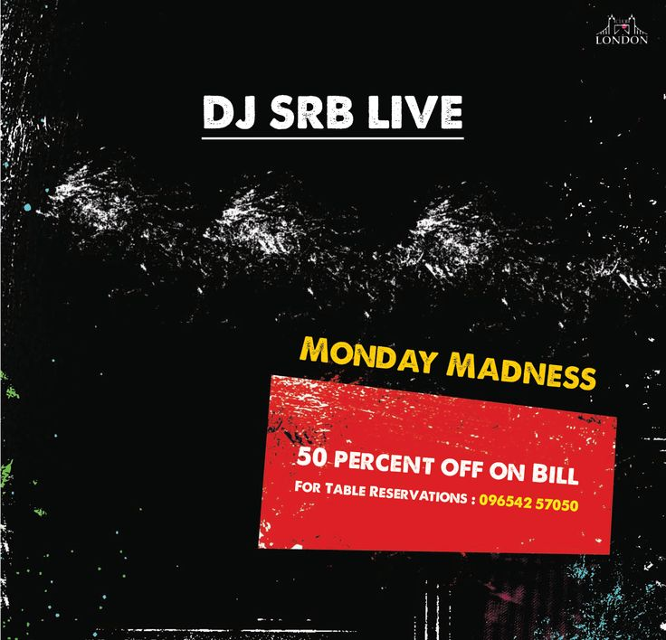 We Mad Tonight! #mondaynightmadness with DJ SRB Live! 50% Off on Total Bill. For Info - http://clublondon.in/