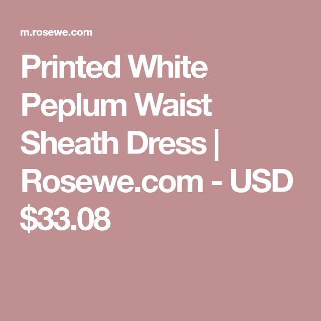 Printed White Peplum Waist Sheath Dress | Rosewe.com - USD $33.08
