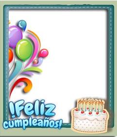 #Fotomontaje de fácil edición, en web gratuita, para hacer una postal de felicitación.  Es similar a un marco para una fotografía digital, que desea un feliz #cumpleaños con letras color azul, globos y una tarta de aniversario con velas. www.fotoefectos.com