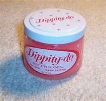 Dippity Do- every night...