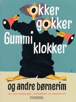 ens Sigsgård & Arne Ungermann - Okker gokker gummiklokker - classic Danish childrens rhymes so popular that most Danes know these rhymes - for generations