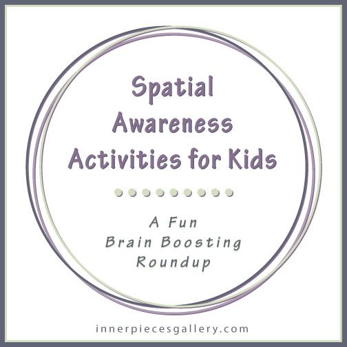 Spatial Awareness Activities for Kids - A Fun Brain Boosting Roundup