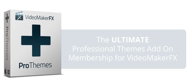 VideoMakerFX ProThemes Add On - Special Offer