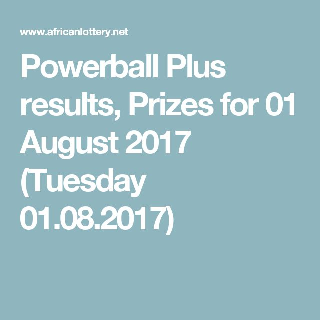 Powerball Plus results, Prizes for 01 August 2017 (Tuesday 01.08.2017)