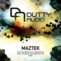 [DAUDIO015] Maztek - What We Bring Feat Nuclear Mc // Caph OUT NOW!! by MAZTEK on SoundCloud