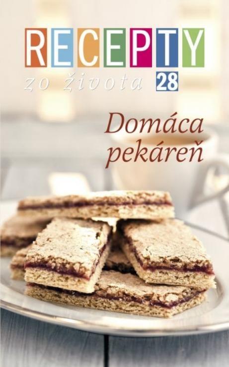Recepty zo života 28 – Domáca pekáreň