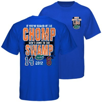Florida Gators vs. LSU Tigers 2012 If You're Scared of the Chomp Don't Come to the Swamp! T-Shirt