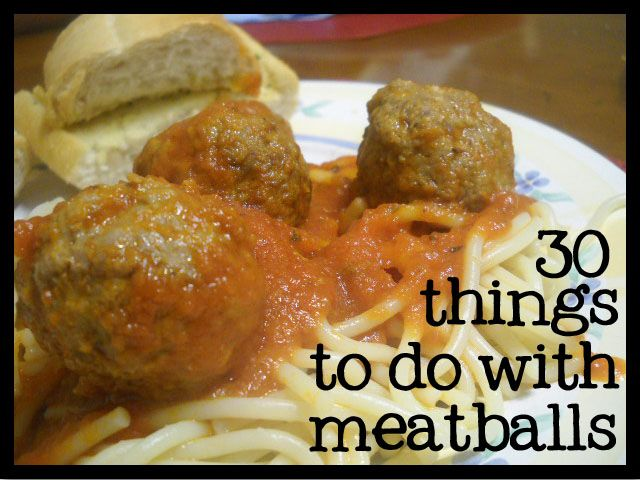 30 Things To Do With Meatballs