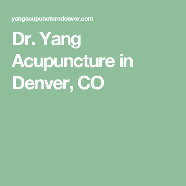 Dr. Yang Acupuncture in Denver, CO