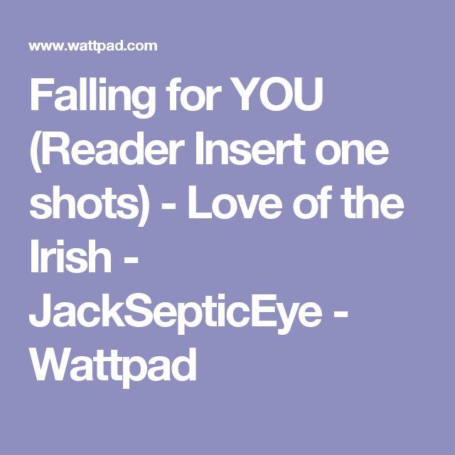 Reader insert one shots love of the irish jacksepticeye wattpad
