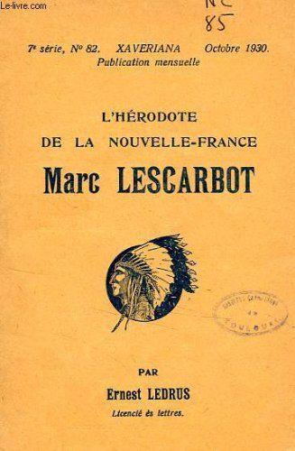 L'herodote de la nouvelle-france, marc lescarbot de LEDRU... https://www.amazon.fr/dp/B0053FP1Q0/ref=cm_sw_r_pi_dp_x_IAbdybYW1MVX3