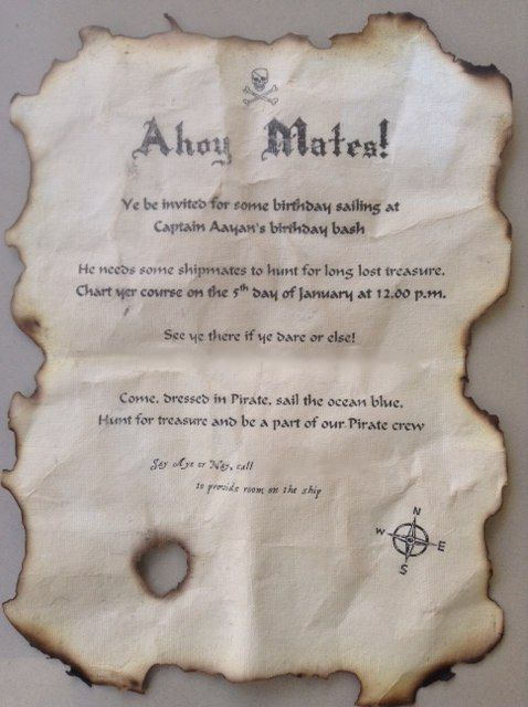 #Pirate Invite, #Pirate Party, #Pirate Theme Inspired from Pinterest, this is my version of the Birthday Invite. I first took handmade paper, cut it into A4 size, printed the content on it, Tea stained it to get the old paper effect & then burnt the edges.