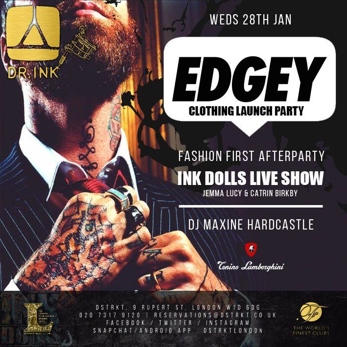 #Wednesday 28th #January  #YaneffatDstrkt #restaurant & #bar from 18:00. #DrInk EDGEY Clothing Launch Party with #INKDOLLS live show supported by #Lamborghini #Vodka. Doors open: 22:00. Dress code: Glamorous  Winner of Best #Club at the London Club & Bar Awards 2014 T: +44 (0) 20 7317 9120 / E: reservations@dstrkt.co.uk #BBM: 2B4F8B79 I #Facebook / #Twitter / #Instagram / #Snapchat / #Android: dstrktlondon