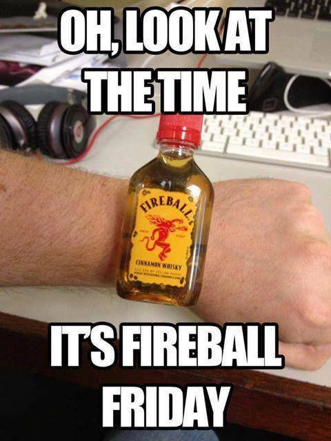 Fireball Friday.
