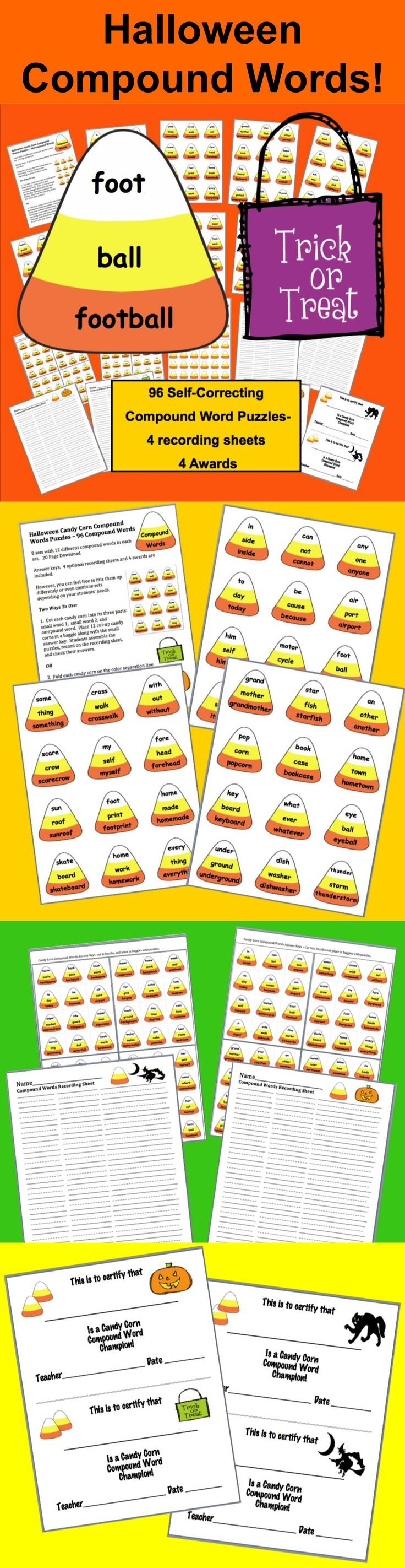 $3.00 Halloween Candy Corn Compound Words Puzzles – 96 Compound Words - Self Correcting! - 8 sets with 12 different compound words in each set.   20 Page Download - Answer keys,  4 optional recording sheets and 4 awards are included. 1 blank set of candy corn puzzles and answer cards in case you'd like to make some additional compound words you need.