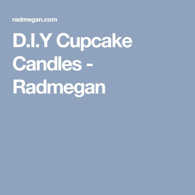 D.I.Y Cupcake Candles - Radmegan