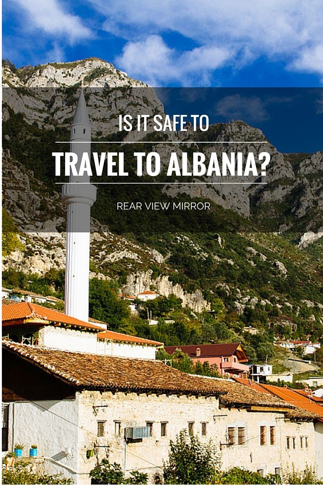 Is It Safe to Travel to Albania?  No. It's is where Voldemort was rumored to be in hiding.