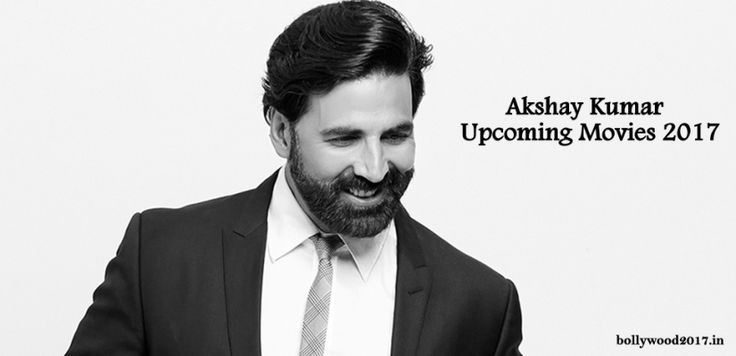 Akshay Kumar Upcoming Movies 2017: Let's have a detailed look at Akshay Kumar's upcoming movies to be released in 2017 and 2018.