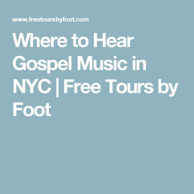 Where to Hear Gospel Music in NYC | Free Tours by Foot