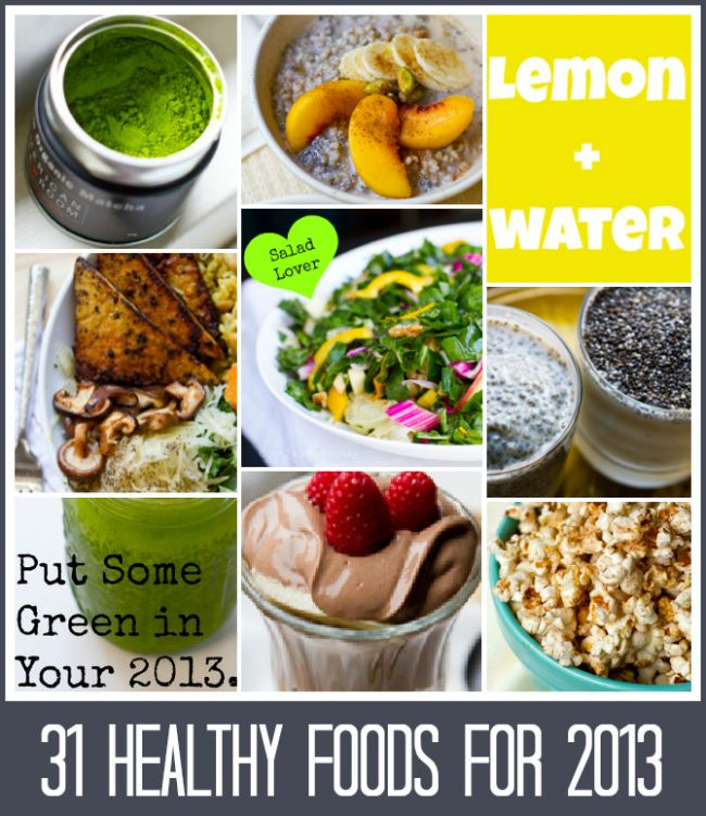 31 Healthy Foods for 2013