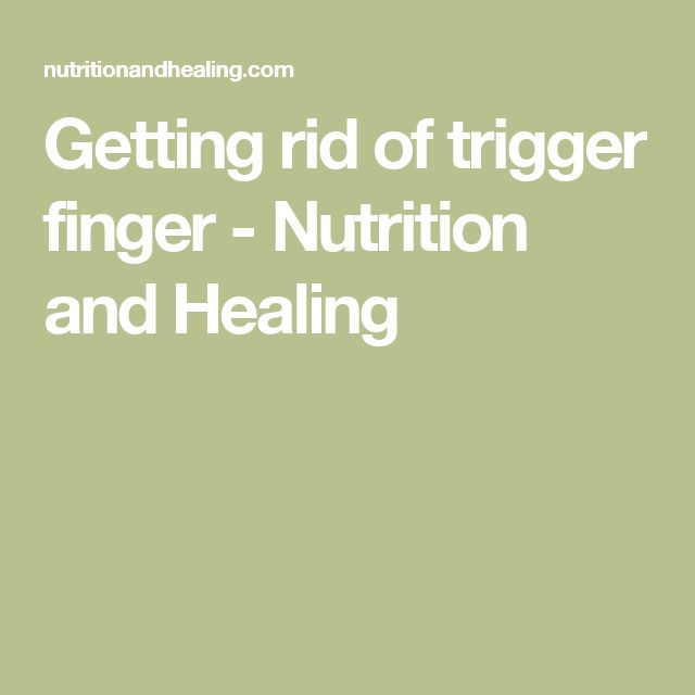 Getting rid of trigger finger - Nutrition and Healing