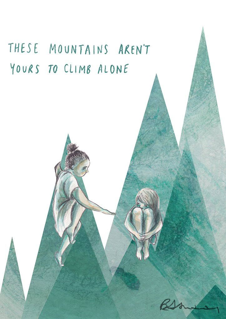 These Mountains Aren't Yours to Climb Alone by Rozi Hathaway - Mental Heath Print