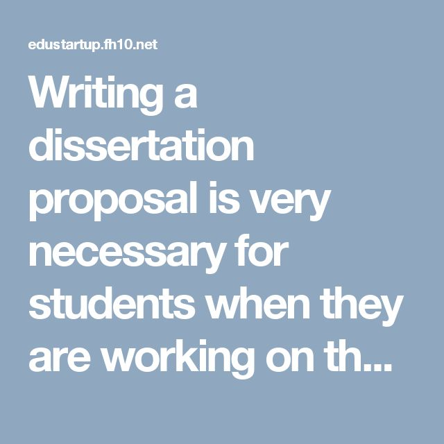 writing a dissertation proposal Thesis proposal whenever you start writing any thesis, the major part of this paper is obviously proposal such part needs the maximum attention of the writer because this thesis proposal represents the overall idea, which is related to the thesis.