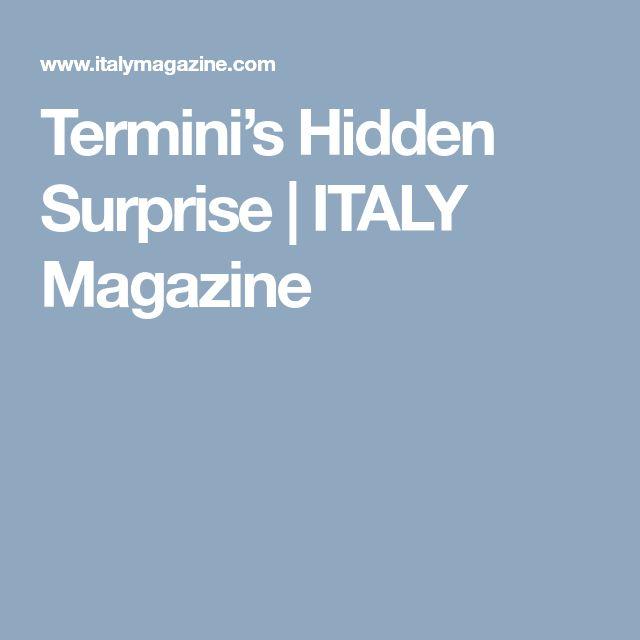 Termini's Hidden Surprise | ITALY Magazine