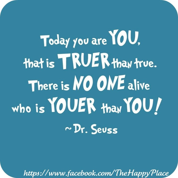 Dr. Seuss says it bestLife Quotes, Happy Birthday, Kids Room, Motivation Quotes, Favorite Quotes, Dr. Seuss, Drsuess, Inspiration Quotes, Dr. Suess