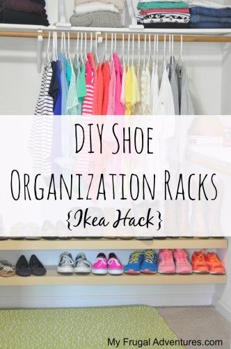 DIY Shoe Organization Racks {Easy Ikea Hack!} - My Frugal Adventures. Great tip to organize your closet and get all those shoes up and off the floor!