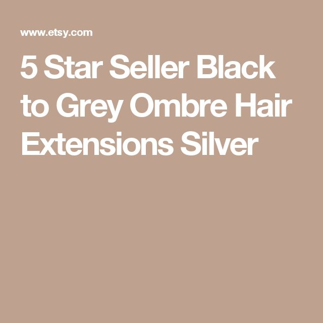 5 Star Seller Black to Grey Ombre Hair Extensions Silver