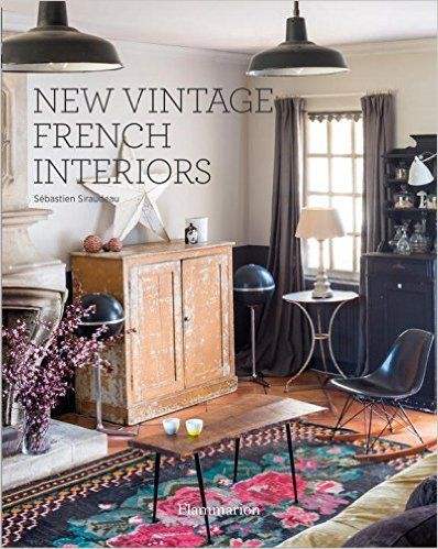 Fishpond Australia New Vintage French Interiors Homes By Sebastien Siraudeau Buy Books Online