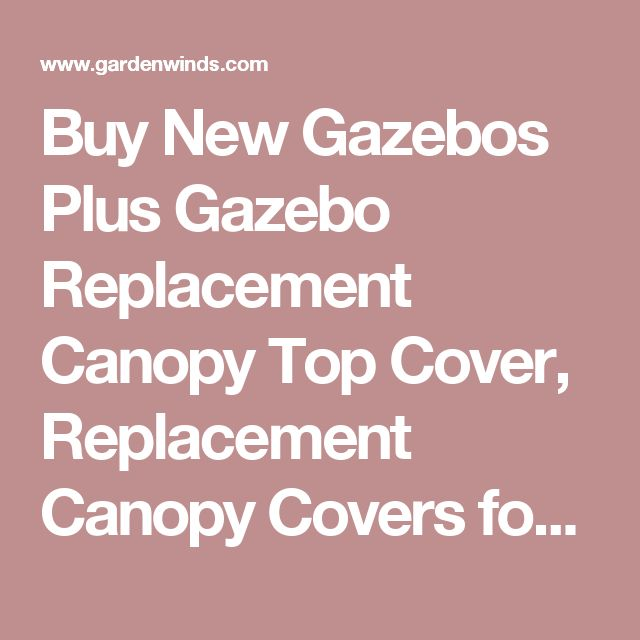 Buy New Gazebos Plus Gazebo Replacement Canopy Top Cover Covers For From