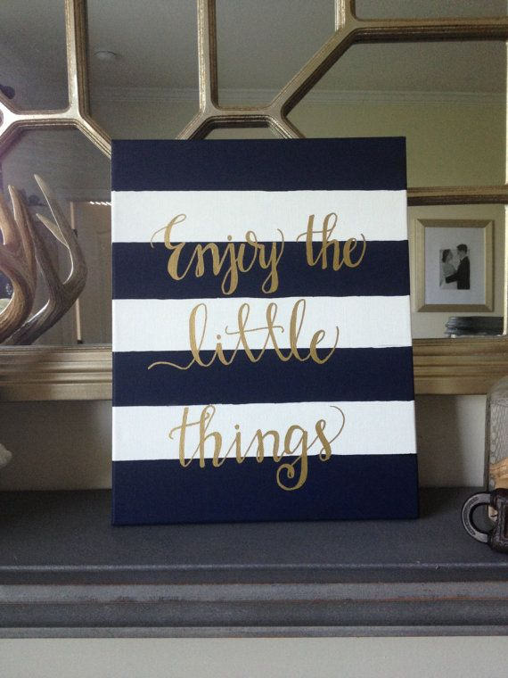 """Navy and White Stripe """"Enjoy the Little Things"""" 1.5"""" Canvas in Gold Calligraphy : Graduation Gift and Home Decor on Etsy, $42.00"""