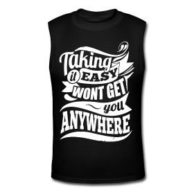 Men's Muscle Shirt - Taking it easy won't get you anywhere. Fitness motivational quotes for athletes. The best funny motivational quotes for gym, sports or workout. $24.69 at www.workoutquotes.net #gym #muscle #bodybuilding #bodybuilder #crossfit #gymrat #gymlife #gymwear #doyoueven #workout #fitness #motivation #quote #shirt #lift #mens