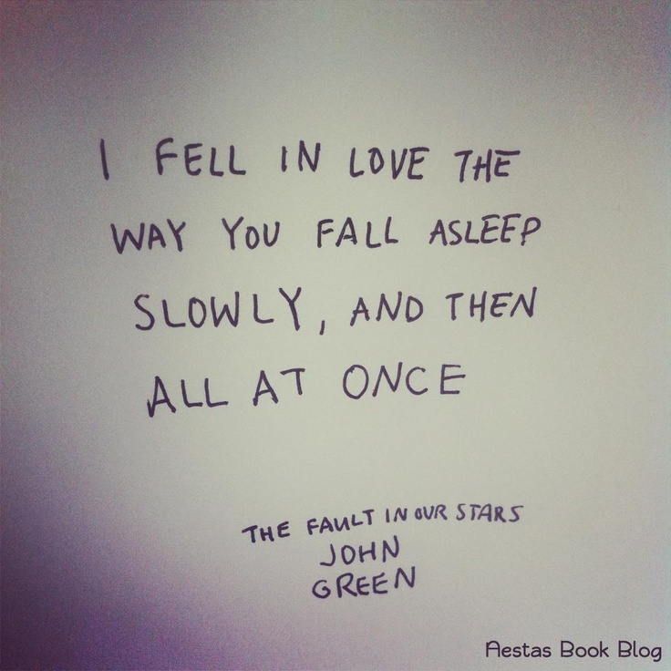 The fault in our stars quote fall asleep johngreen thefaultinourstars