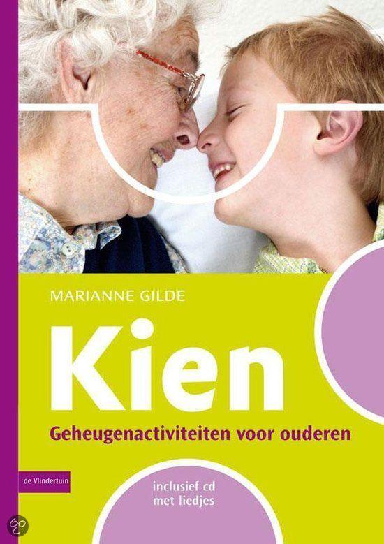 Kien : geheugenactiviteiten voor ouderen -  Gilde, Marianne -  plaats 612.74 # Ergotherapie in de gerontologie en de geriatrie