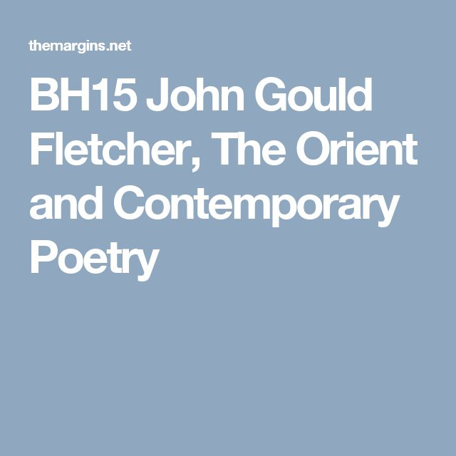 BH15 John Gould Fletcher, The Orient and Contemporary Poetry