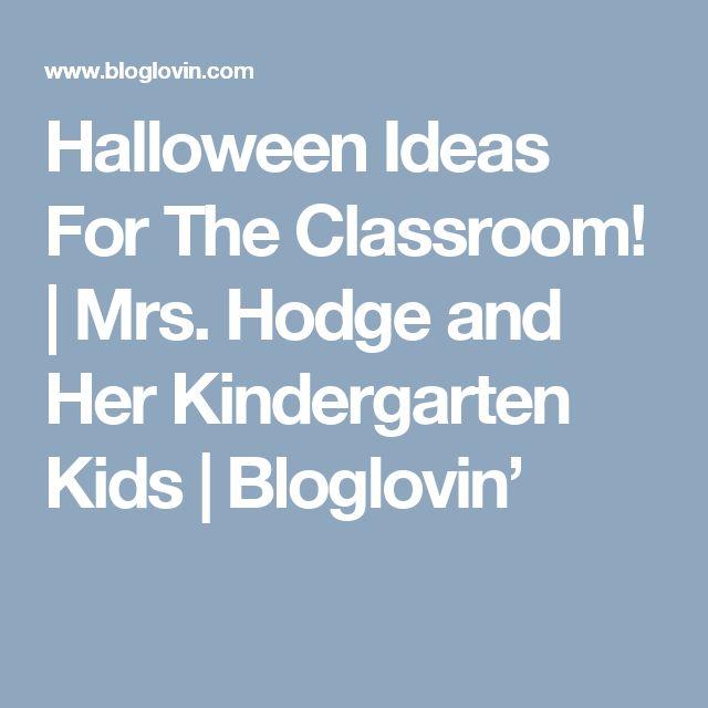 Halloween Ideas For The Classroom! | Mrs. Hodge and Her Kindergarten Kids | Bloglovin'