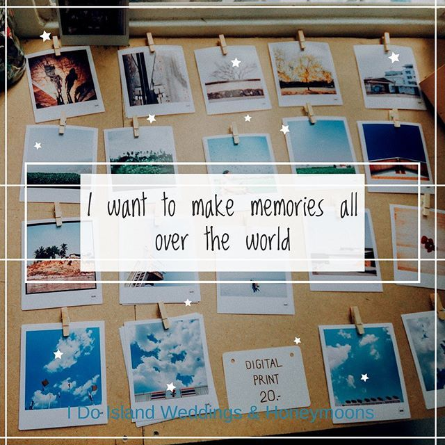 Don T You Where Do You Want To Make Your Next Memories