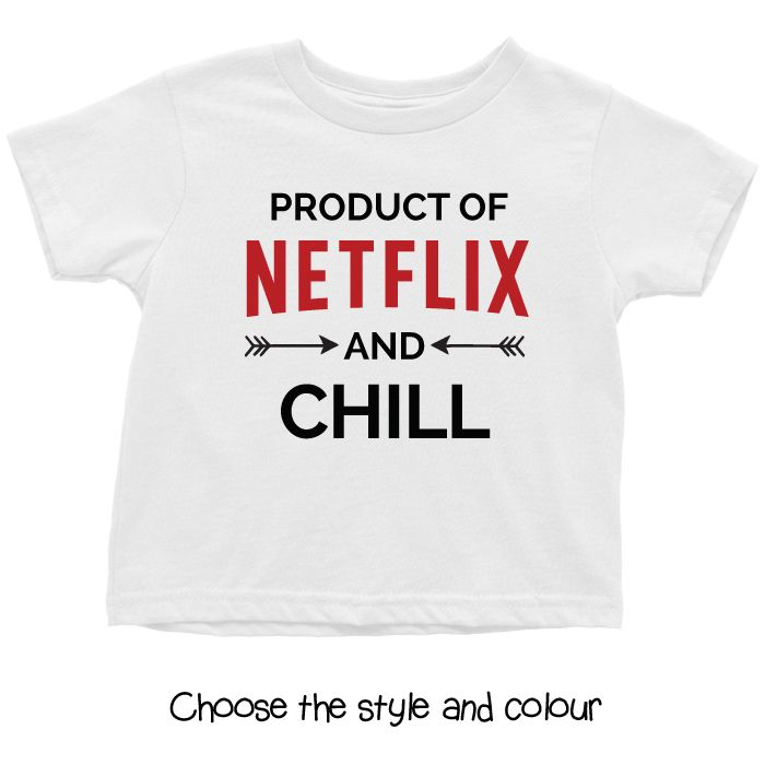 Netflix and Chill Baby T Shirt, Hoodie or Onesie