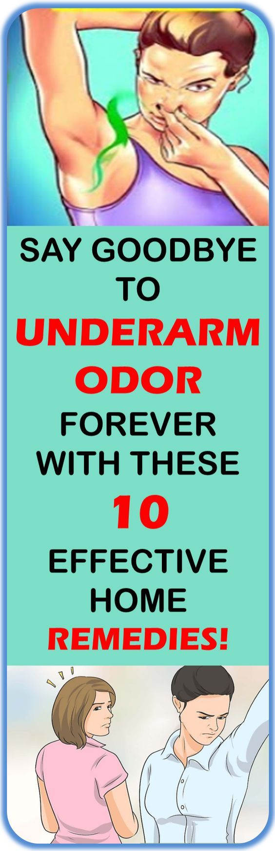 SAY GOODBYE TO UNDERARM ODOR FOREVER WITH THESE 10 EFFECTIVE HOME REMEDIES!