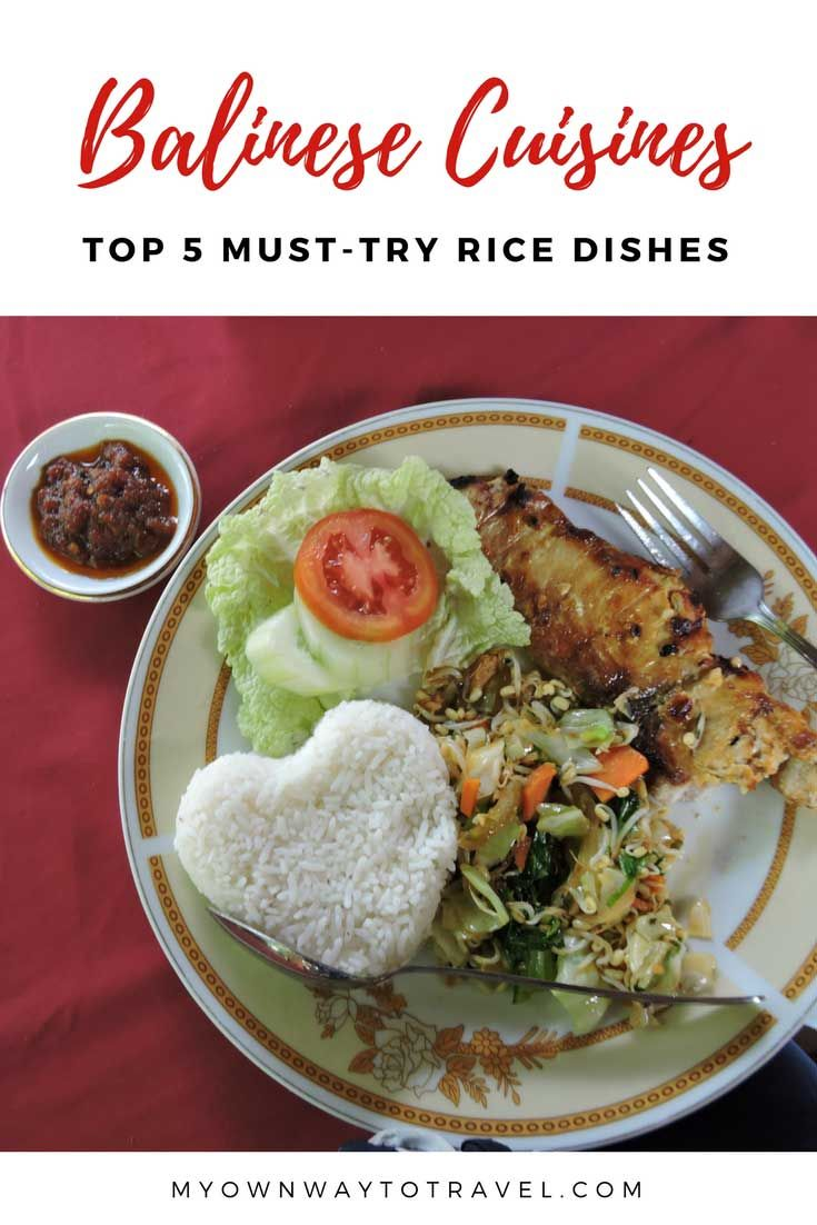 Do you love to try local food? Here top 5 mouthwatering rice dishes are worth to taste from local restaurants or warung during your trip to #Bali. #balinesefood #balinesecuisines #food #travelfood #localfood #nasicampur