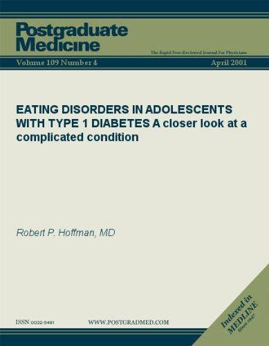 EATING DISORDERS IN ADOLESCENTS WITH TYPE 1 DIABETES: A closer look at a complicated condition (Postgraduate Medicine) by Robert P. Hoffman. $8.86. Publisher: JTE Multimedia; 4 edition (June 5, 2011). 10 pages